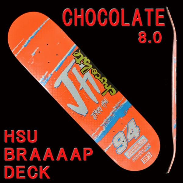 CHOCOLATE/チョコレート HSU BRAAAAP 8.0 DECK SK...