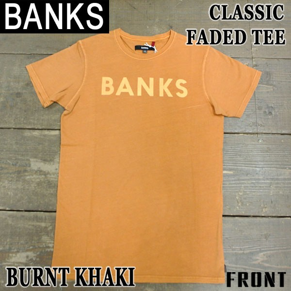 BANKS/バンクス CLASSIC FADED BURNT KHAKI メン...