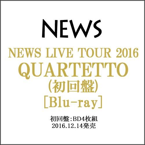 NEWS LIVE TOUR 2016 QUARTETTO(初回盤)/Blu-ray...