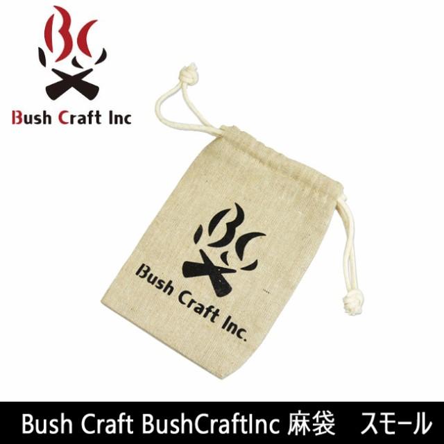 ブッシュクラフト Bush Craft BushCraftInc 麻袋...