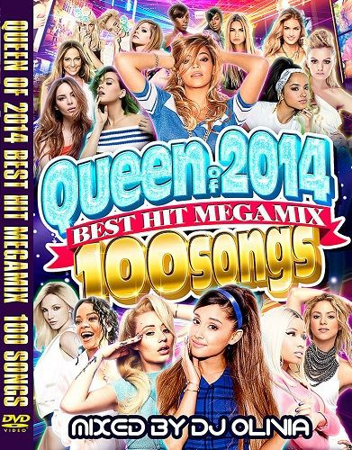 QUEEN OF 2014 BEST HIT MEGA MIX 100 SONGS / DJ OLIVIAの通販はau