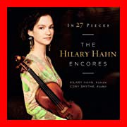 In 27 Pieces-Hilary Hahn Encores [CD] [Import]...