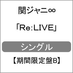 [期間限定][限定盤]Re:LIVE(期間限定盤B・20/47 ...