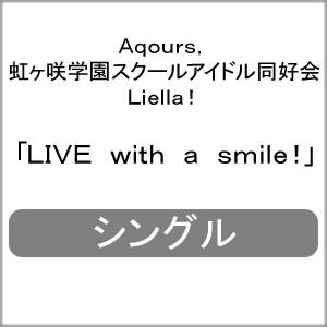 [初回仕様]LIVE with a smile!/Aqours,虹ヶ咲学園...