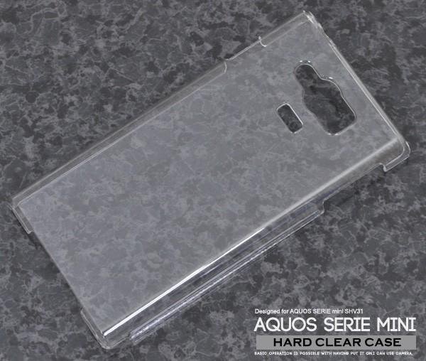 【AQUOS SERIE mini SHV31用】ハードクリアケース...