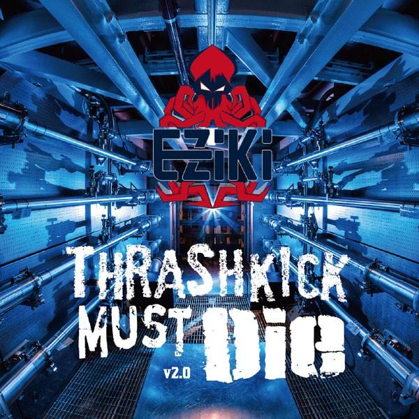 Thrashkick Must Die v2.0 -EZiKi-