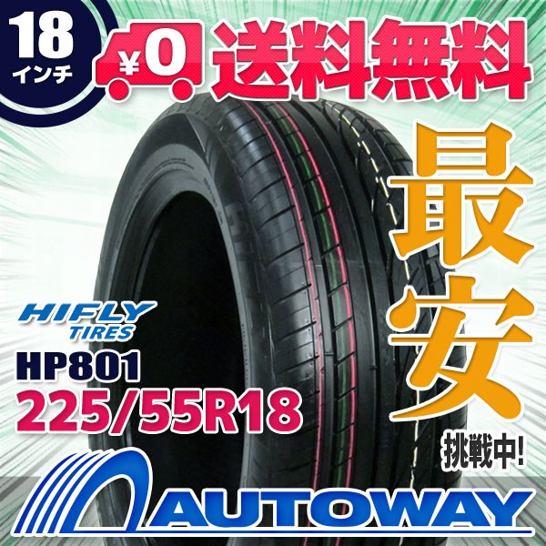 タイヤ サマータイヤ 225/55R18 98V  HIFLY HP801...