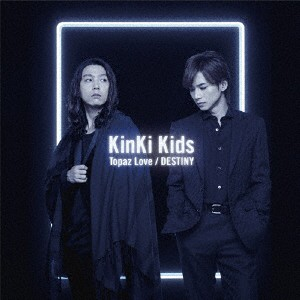 【予約】【CD】Topaz Love/DESTINY(通常盤)/KinKi...