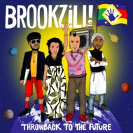 【CD輸入】 Brookzill! / Throwback To The Future