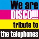 ◆[※取寄]初回盤★紙ジャケット仕様★V.A. CD【We are DISCO ! ! ! ~tribute to the telephones~】15/11/4発売