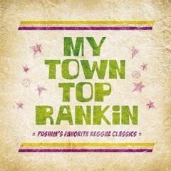 送料無料有/オムニバス (PUSHIM)/My Town Top Rankin ?Pushim's Favorite Reggae Classics?/KSCL-1477