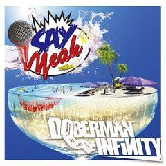 [CD]/DOBERMAN INFINITY/SAY YEAH!! [DVD付初回限定盤]/TFCC-89553