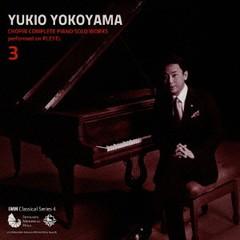 横山幸雄 (pf)/横山幸雄 プレイエルによるショパン・ピアノ独奏曲全曲集 3/KICC-915