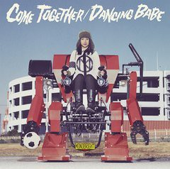 MONOBRIGHT/COME TOGETHER/DANCING BABE/DFCL-1758