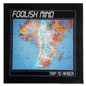 FOOLISH MIND TRIP TO AFRICA (アナログ盤レコード SP LP)■