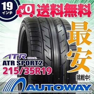 ◆送料無料◆ATR SPORT2 215/35R19 85V XL