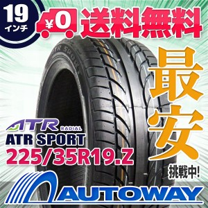 ◆送料無料◆【新品】 【タイヤ】 ATR SPORT 225/35R19.Z 88W XL