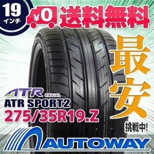 ◆送料無料◆【新品】 【タイヤ】 ATR SPORT2 275/35R19.Z 100W XL