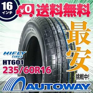 ◆送料無料◆【新品】 【タイヤ】 HIFLY HT601 235/60R16 100H