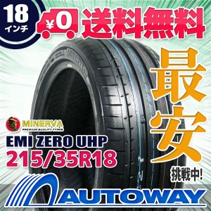 ◆送料無料◆【新品】 【タイヤ】 MINERVA EMI ZERO UHP 215/35R18.Z 84W XL