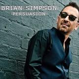 ☆【おまけ付】PERSUASION / BRIAN SIMPSON ブライアン・シンプソン(輸入盤) 【CD】 0016351544421-JPT