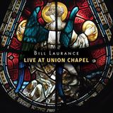 (おまけ付)LIVE AT UNION CHAPEL / BILL LAURANCE ビル・ローレンス(輸入盤) (CD+DVD)0602557174403-JPT