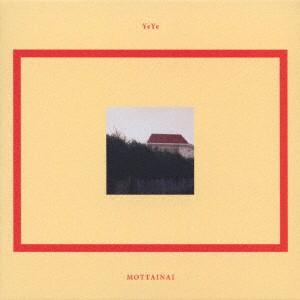 【CD】MOTTAINAI/YeYe [RYECD-275] イエイエ
