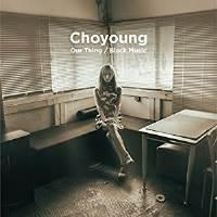 ☆ EP / Choyoung / Our Thing/Black Music (完全限定プレス盤)