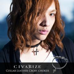 【クーポン対象外】CIVARIZE【シヴァーライズ】Collar レザー クロス チョーカー /Black メンズ VHS