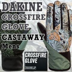 DAKINE/ダカイン CROSSFIRE GLOVE CASTAWAY 17-18モデル 男性用メンズスノーボードグローブ  SNOW BOARD GLOVE スノボ