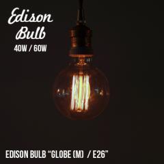 Edison Bulb Globe (M) エジソンバルブ グローブ M / 40W / 60W / E26