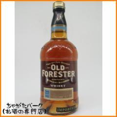 オールド・フォレスター 並行品 750ml【あす着対応】