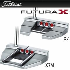 タイトリスト スコッティキャメロン FUTURA X7 X7M フューチュラ エックス パター2015 日本正規品