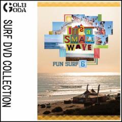 送料無料 10%OFF SURF DVD FUN SURF 6 Its a small wave ロウワートラッセルズ/オススメサーフィンDVD