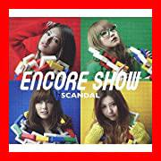 ENCORE SHOW(初回生産限定盤)(DVD付) [CD+DVD] [Limited Edition] [CD] SCANDAL