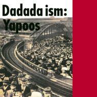 【CD】 ヤプーズ Yapoos / Dadada Ism 送料無料
