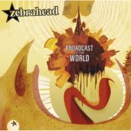 【CD国内】 ZEBRAHEAD ゼブラヘッド / Broadcast To The World 送料無料