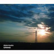 【CD】 Duke + Muto / GRAND