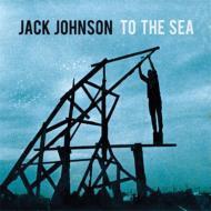【CD国内】 Jack Johnson ジャックジョンソン / To The Sea 送料無料