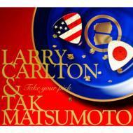 【CD国内】 Larry Carlton/Tak Matsumoto ラリーカールトン/タックマツモト / Take Your Pick 送料無料