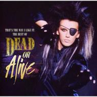 【CD輸入】 Dead Or Alive デッドオアアライブ / Thats The Way I Like It:  Best Of