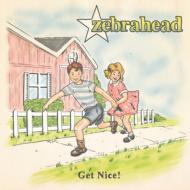 【CD輸入】 ZEBRAHEAD ゼブラヘッド / Get Nice!