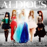 【CD Maxi】 Aldious アルディアス / die for you  /  Dearly  /  Believe Myself 【DVD付限定盤B】