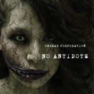 【CD】 UNDEAD CORPORATION / NO ANTIDOTE