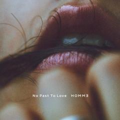 【CD】 HOMMヨ / No Past To Love