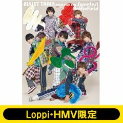 【Blu-ray】 超特急 / 《Loppi・HMV限定盤》 BULLET TRAIN ARENA TOUR 2018 Sweetest Battlefield at Musashino Forest Sport