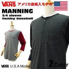 バンズ マニング ヘンリー 七分袖シャツ (VANS MANNING 3/4 SLEEVE HENLEY BASEBALL)