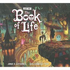 (英語版)海外書籍 「The Art of the Book of Life(ブック・オブ・ライフ 〜マノロの数奇な冒険〜のアートブック)」(ハードカバー)