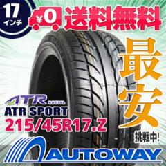 ◆送料無料◆【新品】 【タイヤ】 ATR SPORT 215/45R17.Z 91W XL