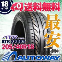◆送料無料◆【新品】 【タイヤ】 ATR SPORT 205/40R18 86W XL